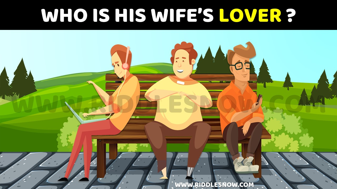 WHO IS HIS WIFE'S LOVER riddlesnow.com