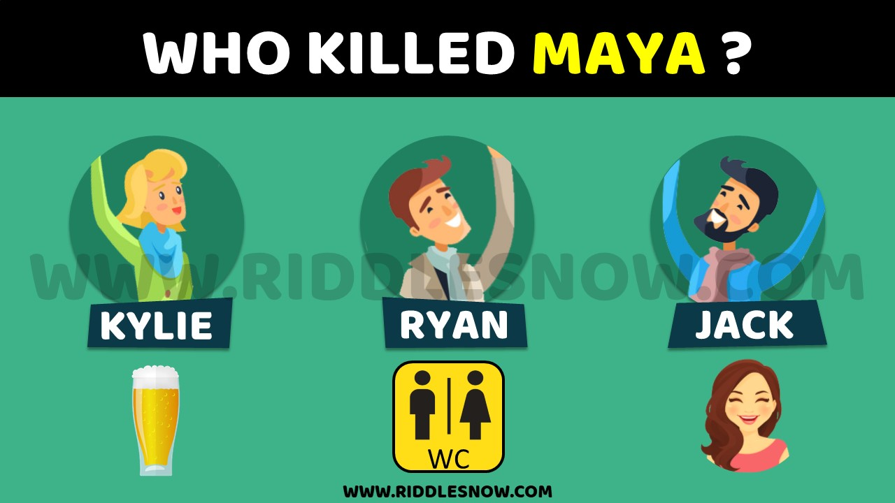WHO KILLED MAYA hard riddles with answers