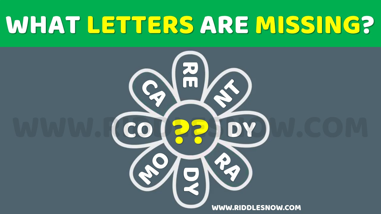 What letters are missing BRAIN TEASERS RIDDLESNOW.COM