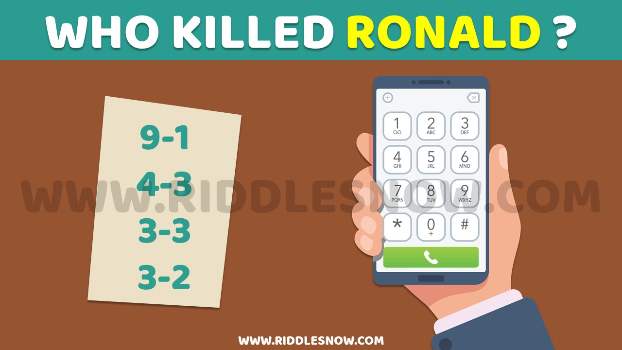 WHO KILLED RONALD hard riddles with their answers riddlesnow.com